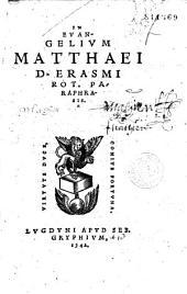 In Evangelivm Matthaei D. Erasmi Rot. Paraphrasis