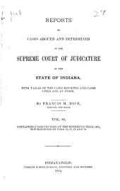 Reports of Cases Argued and Determined in the Supreme Court of Judicature of the State of Indiana: Volume 80