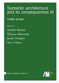 Syntactic architecture and its consequences III PDF