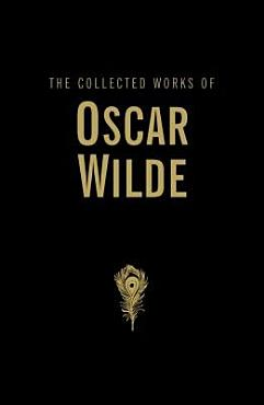 The Collected Works of Oscar Wilde PDF