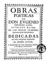 Obras poeticas de don Eugenio Gerardo Lobo, ayudante mayor de las reales guardias españolas de infanteria. Dedicadas en esta segunda ediccion al mismo autor y añadidas de una tercera parte, y corregidas, y enmendadas