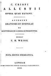 C. Crispi Sallustii Opera quae extant: Accedunt orationes et epistolae ex historiarum libris superstites