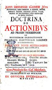 Justi Henningii Bohmeri ... Doctrina de actionibus ad praxin hodiernam et novissimam ordinationem processus electoralis Saxonici accomodata