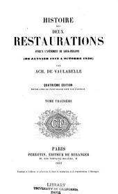 Histoire des deux restaurations jusqu'à l'avénement de Louis-Philippe (de janvier 1813 à octobre 1830).