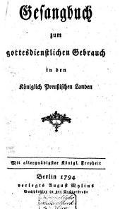 Gesangbuch zum gottesdienstlichen Gebrauch in den Königlich Preussischen Landen