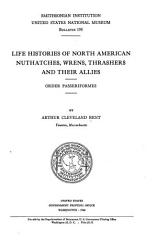 Life Histories Of North American Birds Nuthatches Wrens Thrashers And Their Allies Book PDF