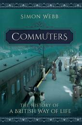 Commuters: The History of a British Way of Life