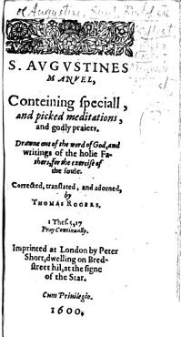 S  Augustines Manuel     Corrected  Translated  and Adorned  by Thomas Rogers PDF