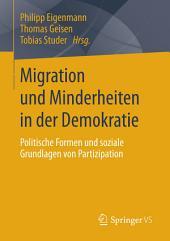 Migration und Minderheiten in der Demokratie: Politische Formen und soziale Grundlagen von Partizipation
