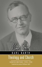 Theology and Church: Shorter Writings 1920-1928