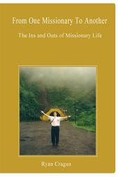 From One Missionary to Another: The Ins and Outs of Missionary Life