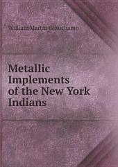 Metallic Implements of the New York Indians