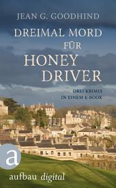 Dreimal Mord für Honey Driver: Drei Krimis in einem E-Book