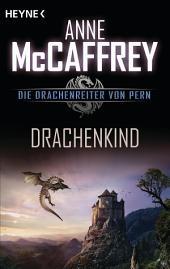 Drachenkind: Die Drachenreiter von Pern, Band 18 - Erzählungen