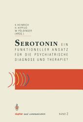 Serotonin: ein funktioneller Ansatz für die psychiatrische Diagnose und Therapie?