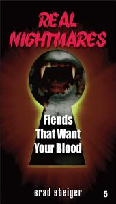 Real Nightmares (Book 5): Fiends That Want Your Blood