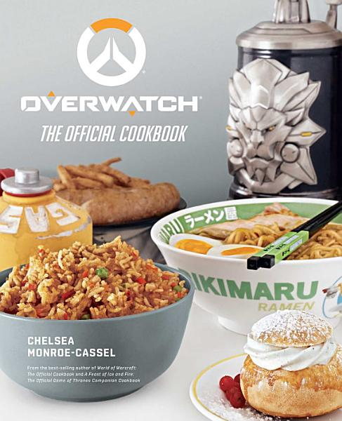 Download Overwatch  The Official Cookbook Book