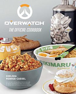 Overwatch  The Official Cookbook Book
