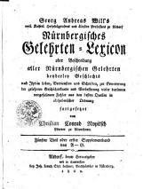 Nürnbergisches Gelehrten-Lexicon oder Beschreibung aller Nürnbergischen Gelehrten beyderley Geschlechtes nach Ihrem Leben...: A-G. Fünfter Theil, Teil 5