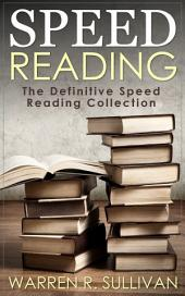 Speed Reading: The Definitive Speed Reading Collection