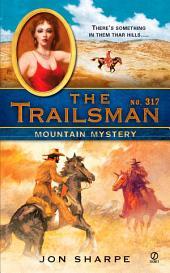 The Trailsman #317: Mountain Mystery