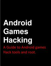 Android Games Hacking: A Guide to Android games Hack tools and root
