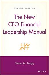 The New CFO Financial Leadership Manual: Edition 2