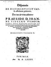 Disputatio de differentiis et causis affectuum pulmonis quam ... respondebit Hieronymus Vischerus