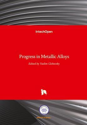 Progress in Metallic Alloys