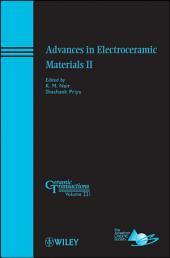Advances in Electroceramic Materials II: Ceramic Transactions, Volume 221