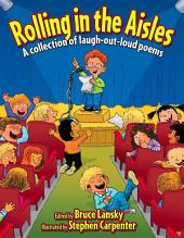 Rolling in the Aisles: A Collection of Laugh-Out-Loud Poems