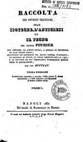 Raccolta dei diversi trattati sulle ipoteche, l'anticresi ed il pegno: 1