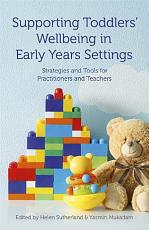 Supporting Toddlers    Wellbeing in Early Years Settings PDF