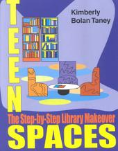 Teen Spaces: The Step-by-step Library Makeover