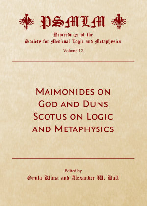 Maimonides on God and Duns Scotus on Logic and Metaphysics  Volume 12 PDF