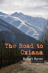 The Road to Oxiana: New edition linked and annotaded