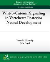 Wnt/?-Catenin Signaling in Vertebrate Posterior Neural Development