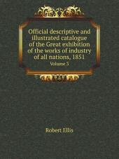 Official descriptive and illustrated catalogue of the Great exhibition of the works of industry of all nations, 1851