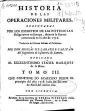 Historia de las operaciones militares, executadas por los exercitos de las potencias beligerantes en Europa, durante la guerra comenzada en el año 1756