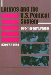 Latinos and the U.S. Political System: Two-Tiered Pluralism