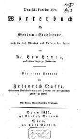 Deutsch-Lateinisches Wörterbuch für Medicin-Studirende, nach Selsus, Plinius und Andern bearbeiteit