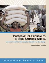 Postconflict Economics in Sub-Saharan Africa, Lessons from the Democratic Republic of the Congo