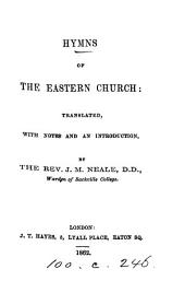 Hymns of the Eastern Church: tr. by J.M. Neale