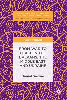 From War to Peace in the Balkans  the Middle East and Ukraine