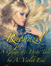Rapunzel: A Grimm and Dirty Fairy Tale
