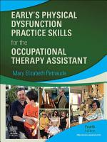 Early   s Physical Dysfunction Practice Skills for the Occupational Therapy Assistant E Book PDF