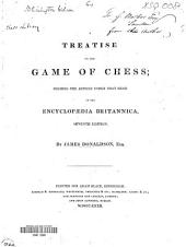 A Treatise on the Game of Chess: Forming the Article Under that Head in the Encyclopædia Britannica, Seventh Ed