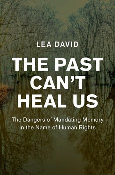 Download The Past Can t Heal Us Book