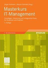Masterkurs IT-Management: Grundlagen, Umsetzung und erfolgreiche Praxis für Studenten und Praktiker, Ausgabe 2