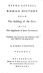 Titus Livius's Roman history, with the supplement of J. Freinsheim. Tr., with notes